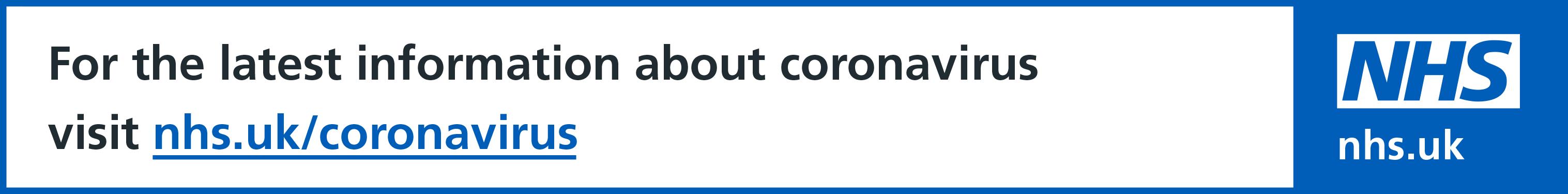 For the latest about coronavirus visit nhs.uk/coronavirus